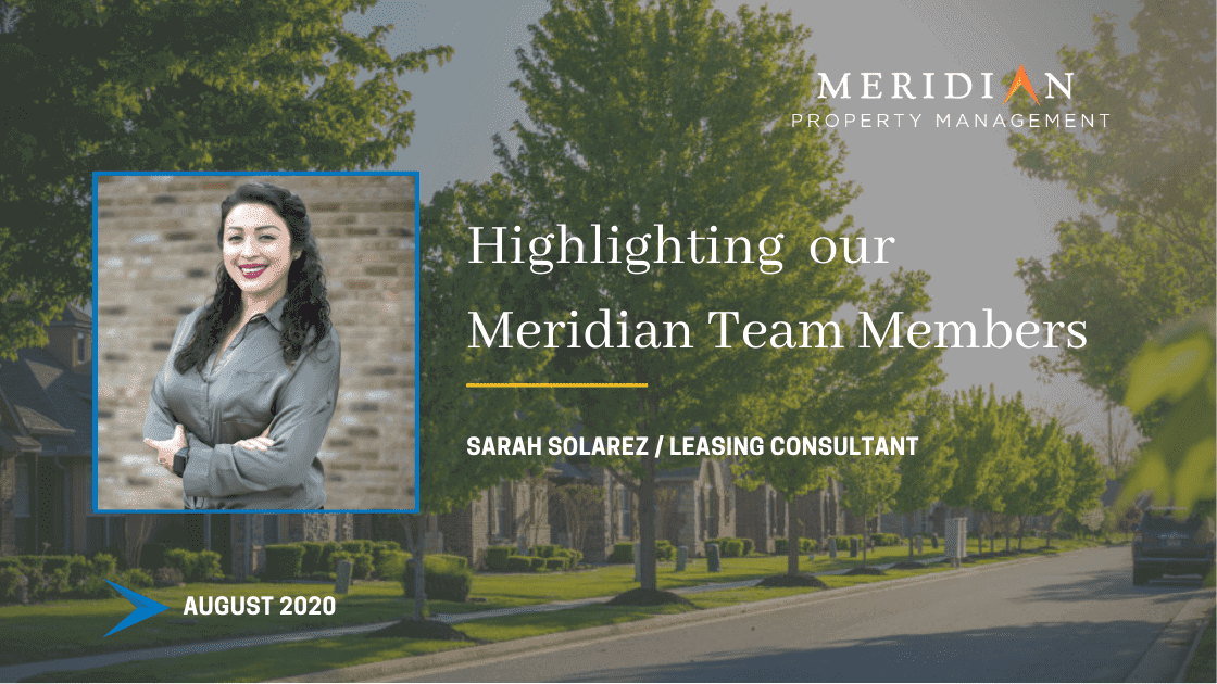 Meridian Property Management Highlighting Team Members August 2020 Sarah Solarez